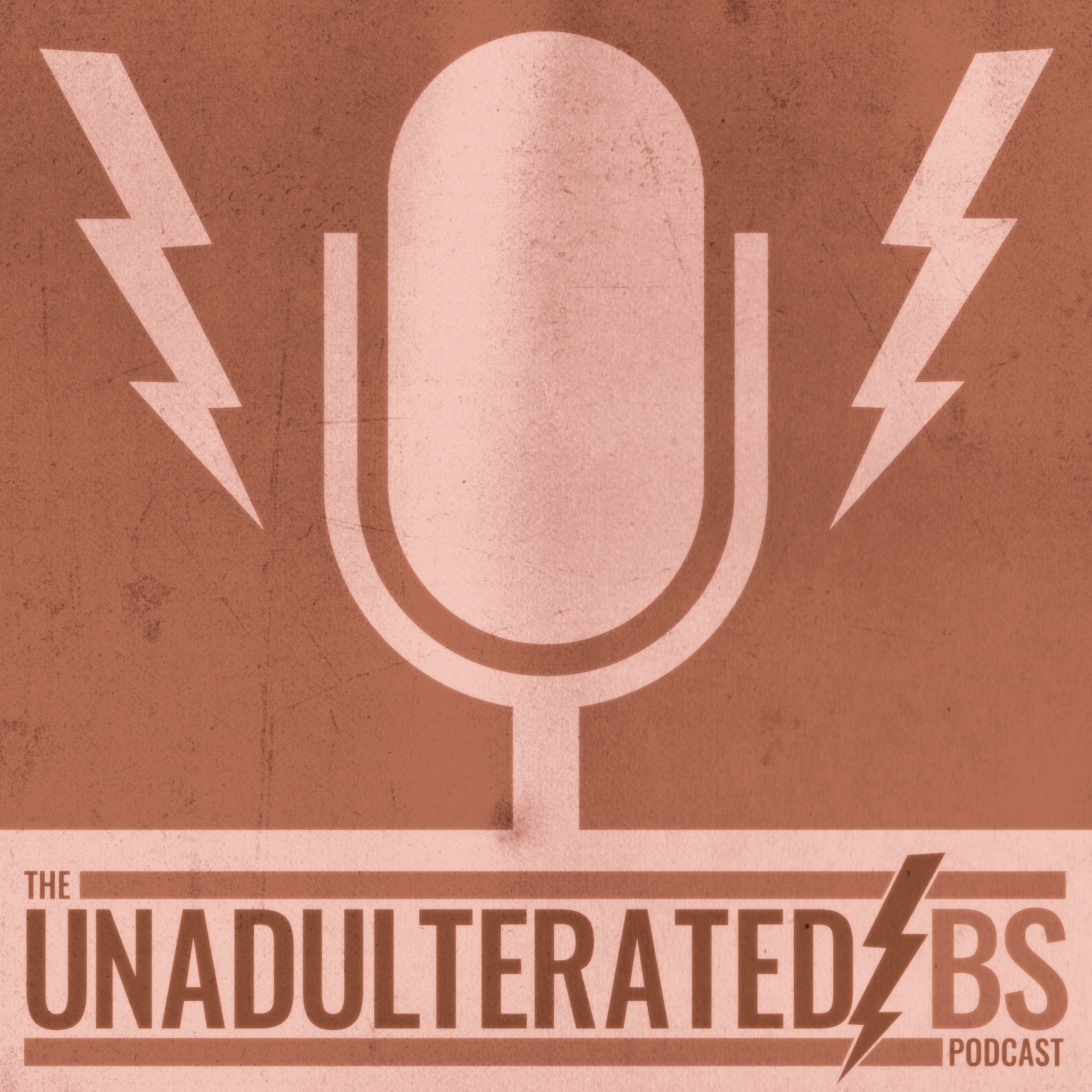 The Unadulterated BS Podcast - Archives